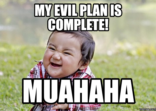 my_evil_plan.png